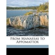 From Manassas to Appomattox (Paperback)