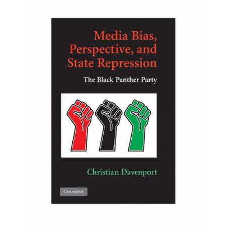 Media Bias  Perspective  And State Repression  The Black Panther Party