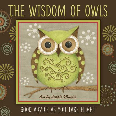 Debbie Mumm Star - The Wisdom of Owls : Good Advice as You Take Flight