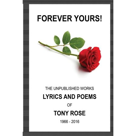 Forever Yours : The Unpublished Works: Lyrics and Poems of Tony Rose 1966 - 2016 - Forever Halloween Lyrics
