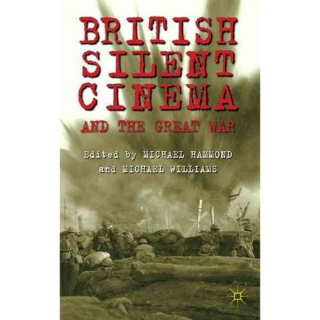 British Silent Cinema and the Great War by