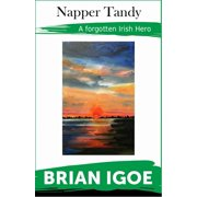 Napper Tandy, the Story of a Real Irish Patriot - eBook