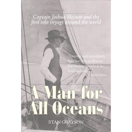 A Man For All Oceans  Captain Joshua Slocum And The First Solo Voyage Around The World