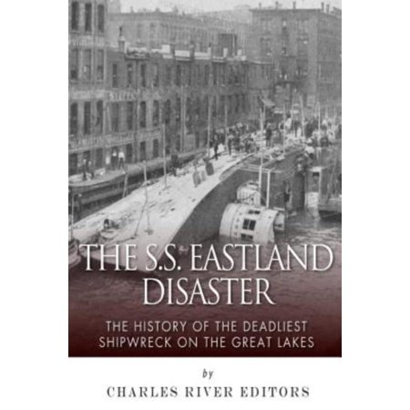 The SS Eastland Disaster: The History of the Deadliest Shipwreck on the Great Lakes - image 1 of 1