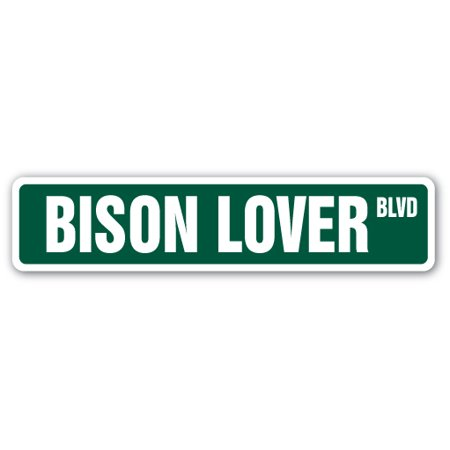 (BISON LOVER Street Sign food meat hunter animal wild | Indoor/Outdoor |  24