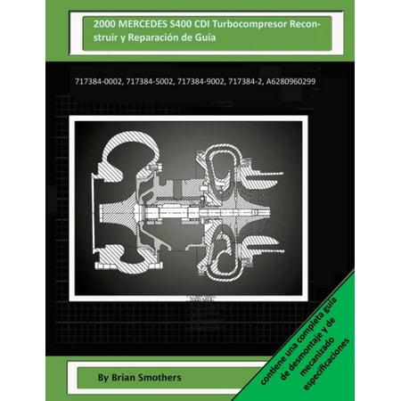 2000 Mercedes S400 Cdi Turbocompresor Reconstruir Y Reparacion De Guia  717384 0002  717384 5002  717384 9002  717384 2  A6280960299