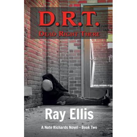 D.R.T. (Dead Right There) - 2nd Edition : A Nate Richards Novel - Book - Curtis Richards Halloween Book
