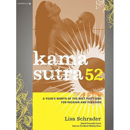 Kama Sutra 52: A Year's Worth of the Best Positions for Passion and Pleasure -