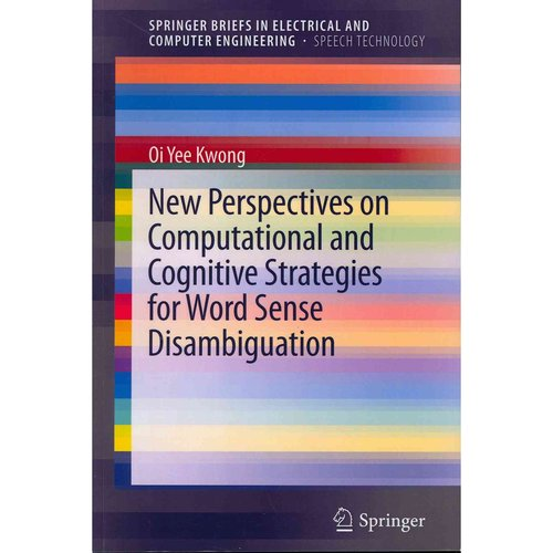 New Perspectives on Computational and Cognitive Strategies for Word Sense Disambiguation