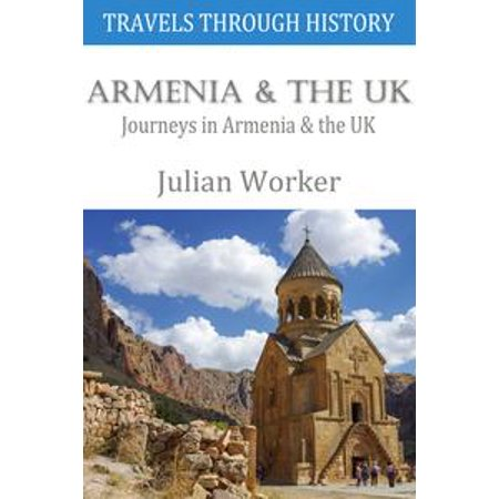 Travels through History - Armenia and the UK - eBook