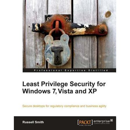 Least Privilege Security for Windows 7, Vista and XP -