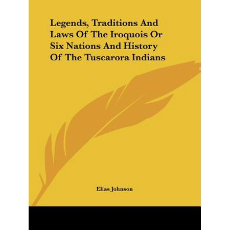 Legends, Traditions and Laws of the Iroquois or Six Nations and History of the Tuscarora - History Halloween Traditions