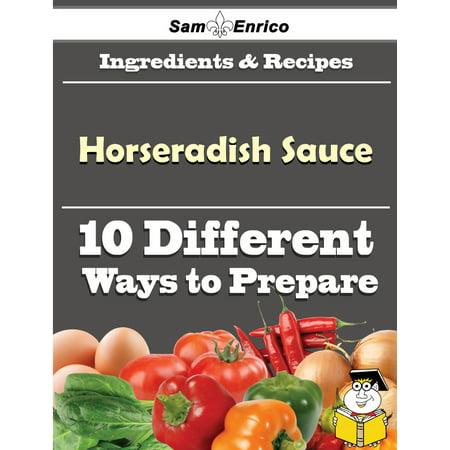 10 Ways to Use Horseradish Sauce (Recipe Book) - eBook