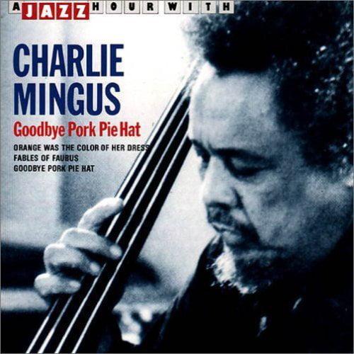 Charlie Mingus - Goodbay Pork Pie Hat [CD]