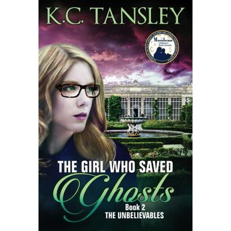 Unbelievables: The Girl Who Saved Ghosts (Paperback) - Ghost Girls
