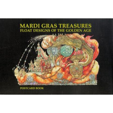 Mardi Gras Treasures : Float Designs of the Golden Age Postcard Book - Mardi Gras Float Themes