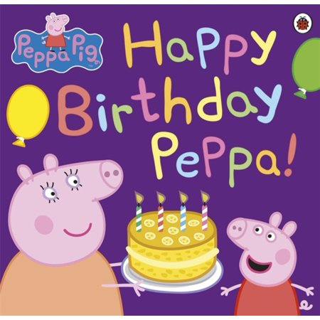 Peppa Pig: Happy Birthday Peppa! (Paperback)