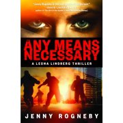 Any Means Necessary : A Leona Lindberg Thriller