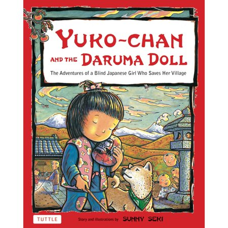 Yuko-chan and the Daruma Doll : The Adventures of a Blind Japanese Girl Who Saves Her Village - Bilingual English and Japanese