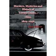 Murders, Mysteries and History of Lorain County, Ohio, 1824–1956 - eBook