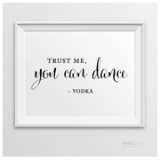 Trust Me, You Can Dance - Vodka Formal Black & White Wedding Party Signs