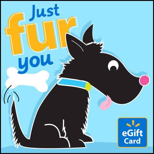 Just Fur You Walmart eGift Card