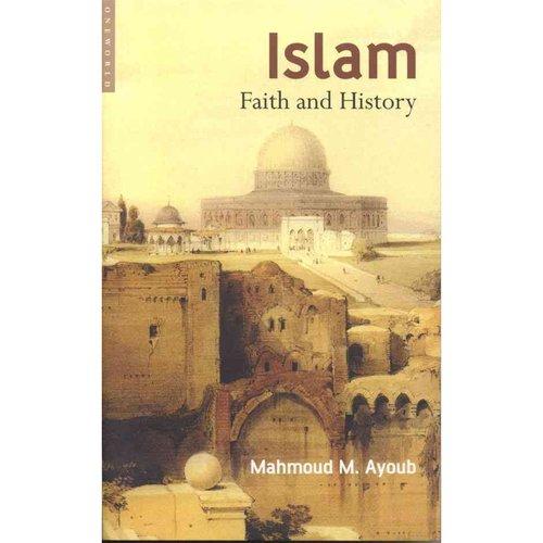 Islam: Faith And History