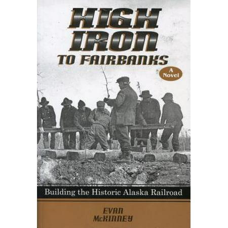High Iron to Fairbanks : Building the Historic Alaska - Alaska Building