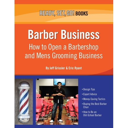 Barber Business : How to Open a Barbershop and Mens Grooming (Average Cost To Open A Barber Shop)