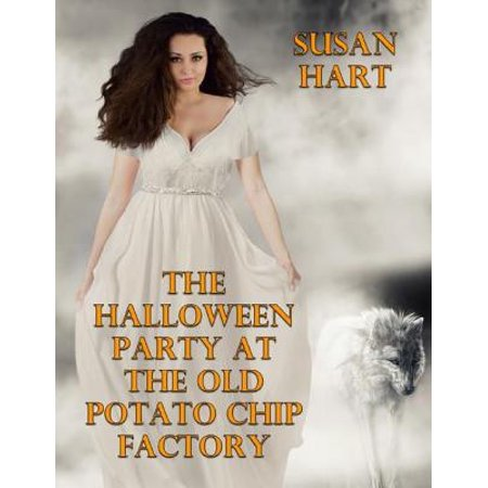 The Halloween Party At the Old Potato Chip Factory - eBook](14 Year Old Halloween Party Ideas)