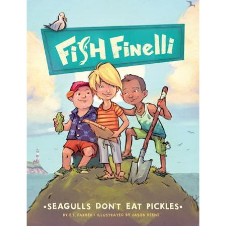 Fish Finelli (Book 1) : Seagulls Don't Eat