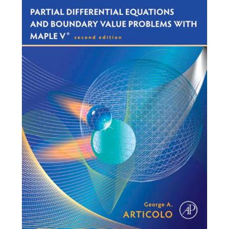 Partial Differential Equations and Boundary Value Problems with Maple - eBook