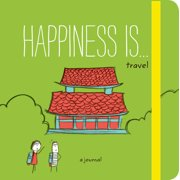Happiness Is . . . Travel : A Journal (Travel Journal, Exploration Journal, Experience Journal)