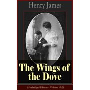 The Wings of the Dove (Unabridged Edition – Volume 1&2) - eBook