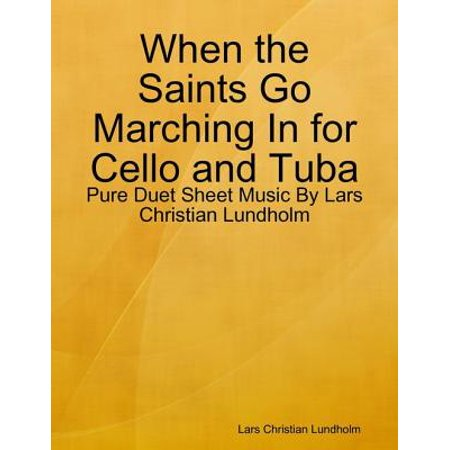 When the Saints Go Marching In for Cello and Tuba - Pure Duet Sheet Music By Lars Christian Lundholm - eBook - Halloween Sheet Music For Cello