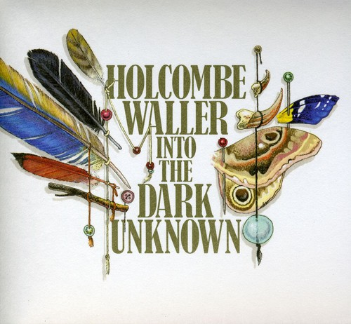 Holcombe Waller - Into the Dark Unknown [CD]