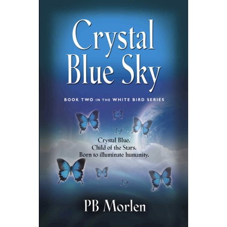 Crystal Blue Sky - Book Two in the White Bird Series - eBook