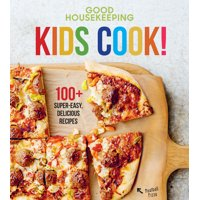 Good Housekeeping Kids Cookbooks: Good Housekeeping Kids Cook!: 100+ Super-Easy, Delicious Recipes (Hardcover)