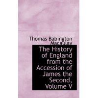 The History of England from the Accession of James the Second, Volume V