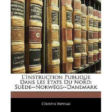 Linstruction Publique Dans Les Etats Du Nord  Suede  Norwege  Danemark  French Edition