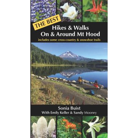 The BEST Hikes & Walks On & Around Mt Hood -