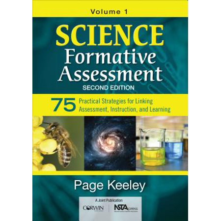 Science Formative Assessment, Volume 1 : 75 Practical Strategies for Linking Assessment, Instruction, and (Teaching And Learning Strategies In Lifelong Learning)