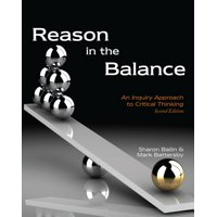 Reason in the Balance : An Inquiry Approach to Critical Thinking