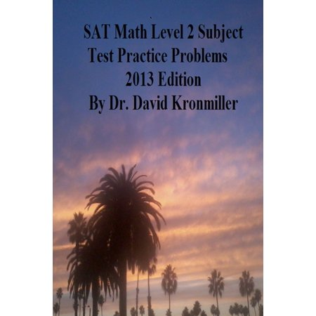 SAT Math Level 2 Subject Test Practice Problems 2013 Edition -