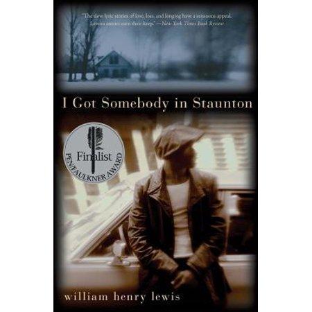 I Got Somebody in Staunton : Stories