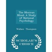 The Mexican Mind : A Study of National Psychology - Scholar's Choice Edition