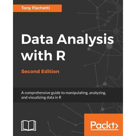 Data Analysis with R, Second Edition (The Data Warehouse Lifecycle Toolkit 2nd Edition)