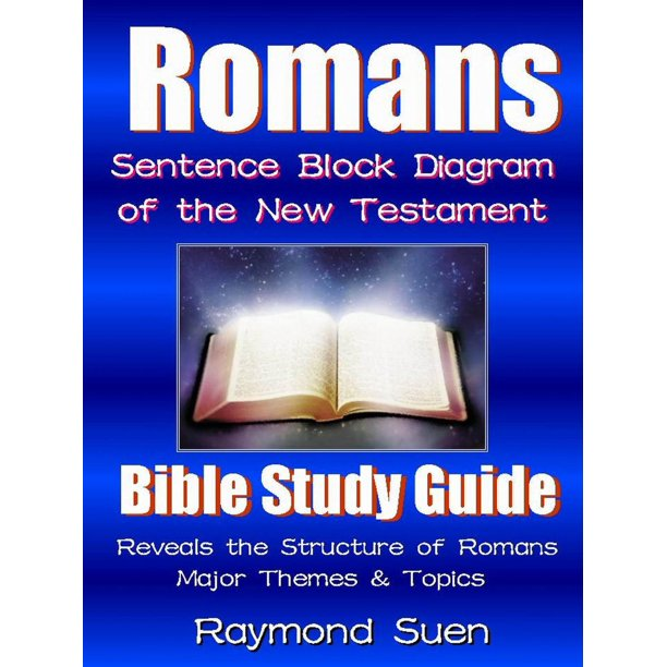 Romans - Sentence Block Diagram - Themes & Structure as a Bible Study  Reading Guide: Bible Reading Guide - eBook - Walmart.com - Walmart.comWalmart.com