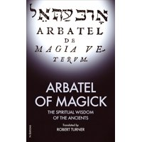 Arbatel of Magick: The spiritual Wisdom of the Ancients (Paperback)