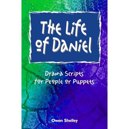 The Life of Daniel: Drama Scripts for People and Puppets - (Short Drama Script On Save Water In English)